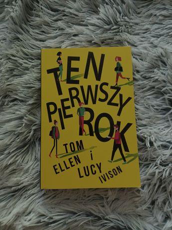 """""""Ten pierwszy rok"""" Tom Ellen, Lucy Ivison"""