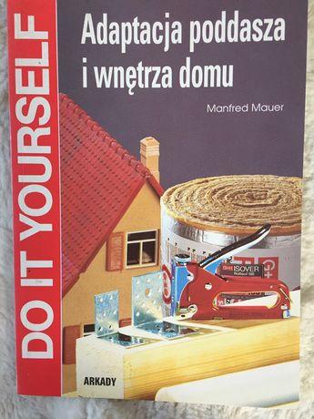 """Książka poradnik """"Adaptacja poddasza i wnętrza domu"""" M. Mauer"""