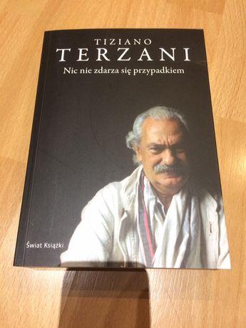 Tiziano TERZANI - Nic nie zdarza się przypadkiem unikat