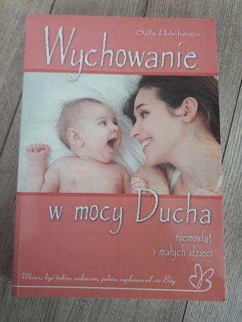 NOWA Wychowanie w mocy Ducha niemowląt i małych dzieci Sally Hohnberge