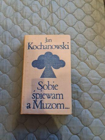 """Oddam za darmo książki Jan Kochanowski """"Sobie śpiewam a Muzom"""""""