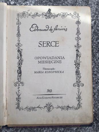 Edmund de Amicis Maria Konopnicka Serce Nasza Księgarnia 1956 Warszawa