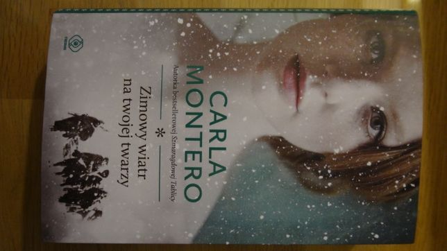 """Książka """"Zimowy wiatr na twojej twarzy"""" Carla Montero"""