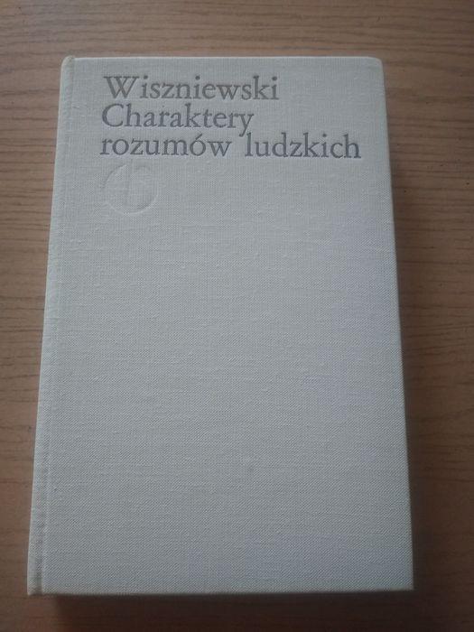 Charaktery rozumów ludzkich - Michał Wiszniewski 1988 Węgorzewo - image 1