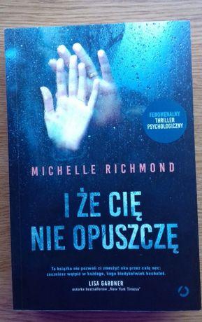 """Sprzedam książkę pt. """"I że Cię nie opuszczę"""" Michelle Richmond"""