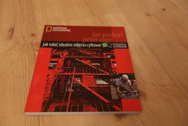 Jak robić idealne zdjęcia cyfrowe, National geographic, książka