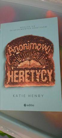 Katie Henry Anonimowi heretycy
