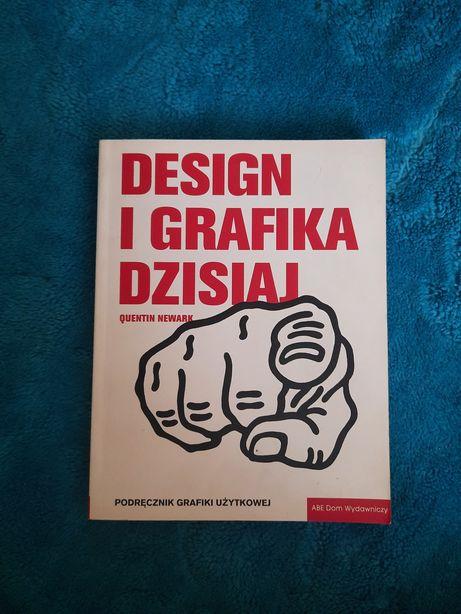 Design i grafika dzisiaj podręcznik grafiki użytkowej Quentin Newark