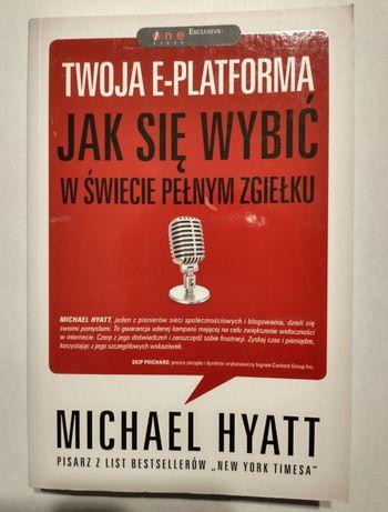 Michael Hyatt, Twoja e-platforma Social Media E-marketing