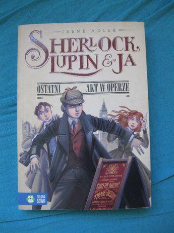 Sherlock,Lupin i Ja -tom.II Ostatni akt w operze