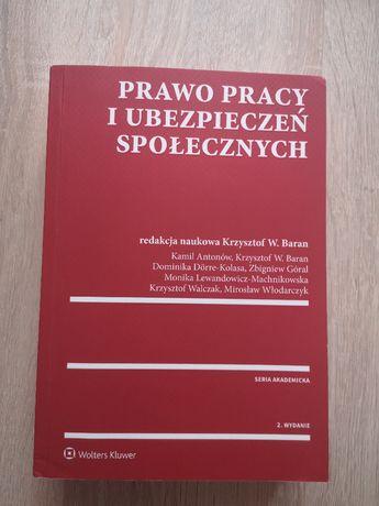 Prawo pracy i ubezpieczeń społecznych K.W.Baran wydanie 2, 2017