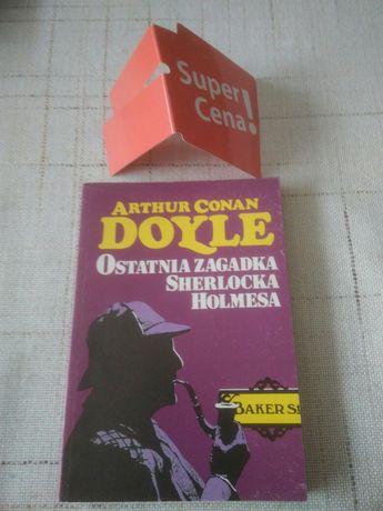 "książka ""Ostatnia zagadka Sherlocka Holmesa"" Arthur Conan Doyle"