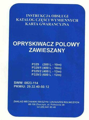 Instrukcja obsługi i katalog części opryskiwacza P 329