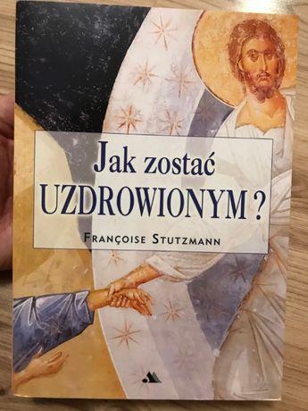 Książka Jak Zostać Uzdrowionym F. Stutzmann