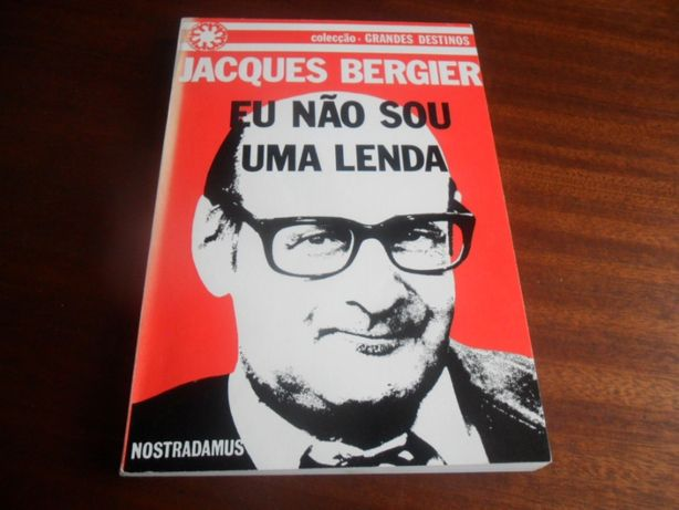 """""""Eu Não Sou Uma Lenda"""" de Jacques Bergier - 1ª Edição de 1978"""