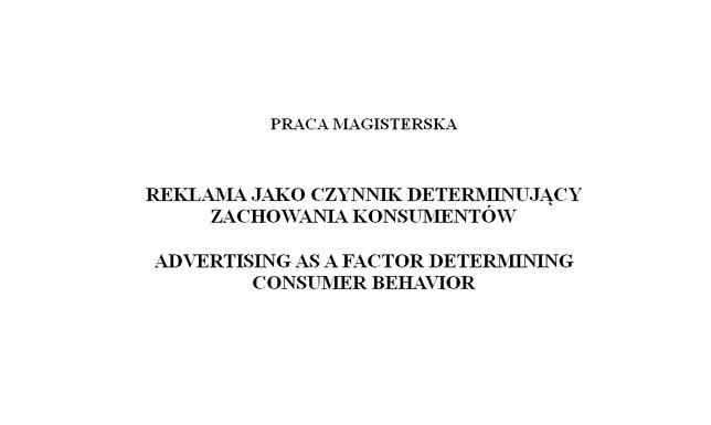 Praca magisterska. Reklama jako determinanta zachowań konsumentów