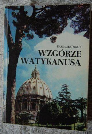 """""""Wzgórze Watykanusa"""" Kazimierz Sidor"""
