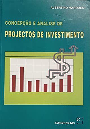 Concepção e Análise de Projectos de Investimento de Albertino Marques