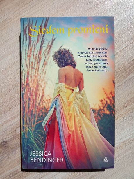 """Siedem promieni"" Jessica Bendinger"