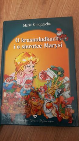 O Krasnoludkach i o sierotce Marysi. - Maria Konopnicka