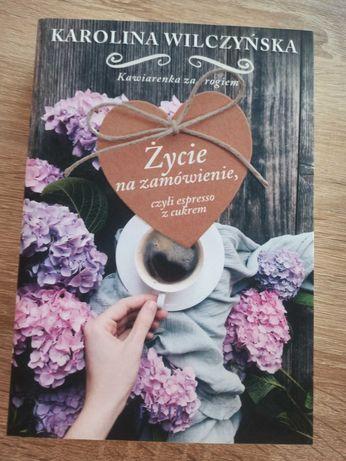 """Książka """"Życie na zamówienie"""" Karolina Wilczyńska"""