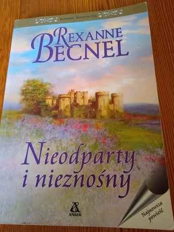 Książka Rexanne Becnel - Nieodparty i nieznośny + 2 książki
