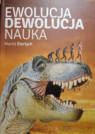 Książka: Ewolucja Dewolucja Nauka, Giertych