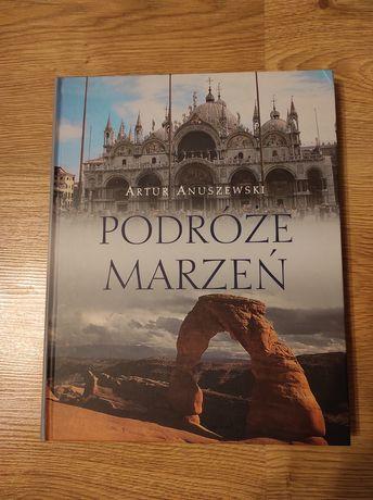 Artur Anuszewski Podróże marzeń