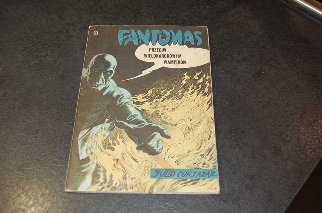 Fantomas - przeciw wielonarodowym wampirom - J. Cortazar