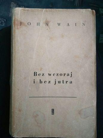 Bez wczoraj i bez jutra John Wain 1960
