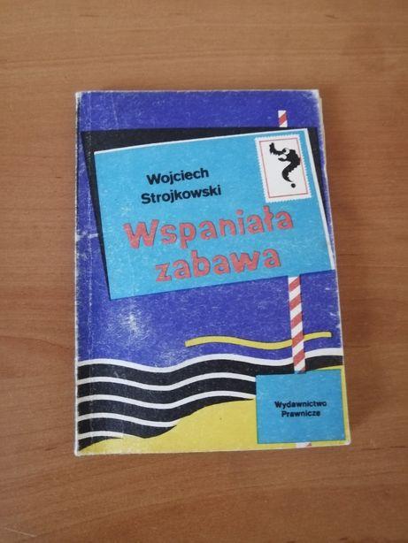 Książka Wspaniała zabawa Wojciech Strojkowski