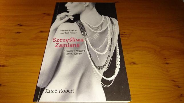 """Książka """"Szczęśliwa zamiana"""", autor Katee Robert"""