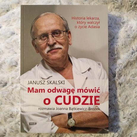 Mam odwagę mówić o cudzie - Janusz Skalski