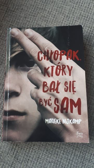 """Chłopak który bał się być sam"" Marieke Nijkamp"