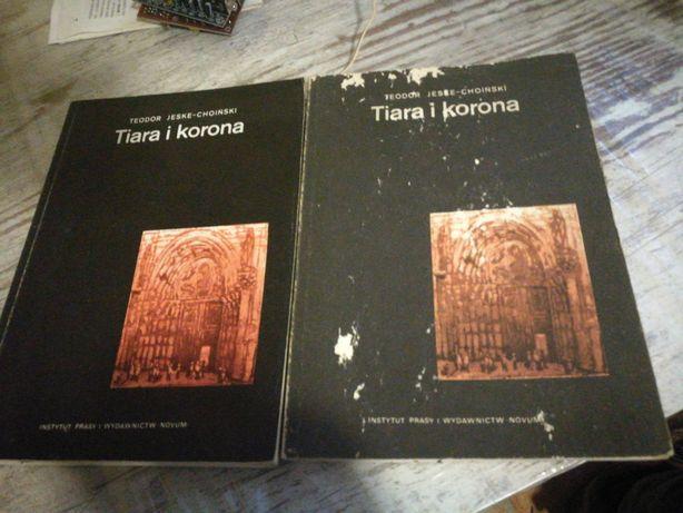 Tiara i korona tom 1 do 4 Teodor Jeske-Choinski