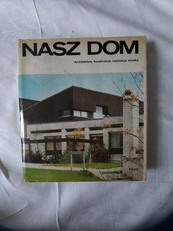 Nasz dom, architektura, konstrukcje, działka