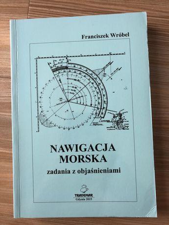 Nawigacja morska - zadania z objaśnieniami Franciszek Wróbel