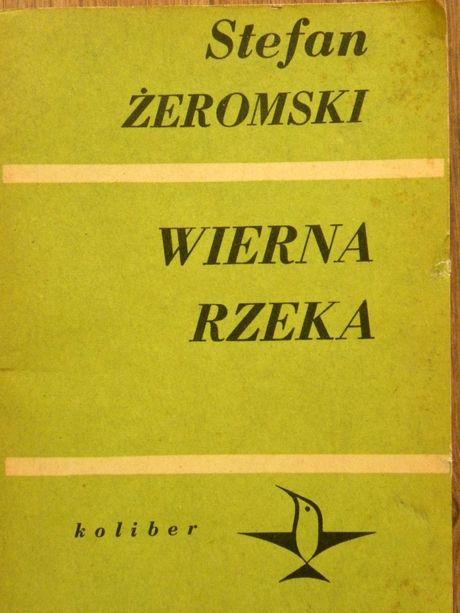 "Stefan Żeromski -""Wierna rzeka"""