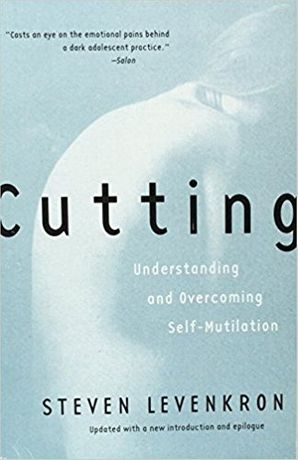 S. Levenkron, Cutting. Understanding and Overcoming Self-Mutilation