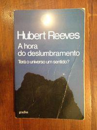 Hubert Reeves - A hora do deslumbramento