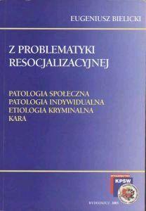 Z problematyki resocjalizacyjnej E.Bielicki
