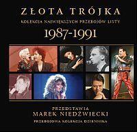 Złota Trójka - kolekcja największych przebojów Listy 1987/1991