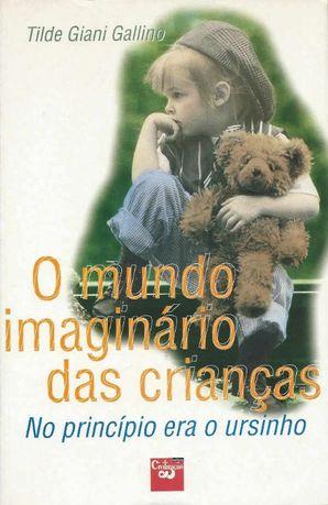 O mundo imaginário das crianças - Tilde Giani Gallino
