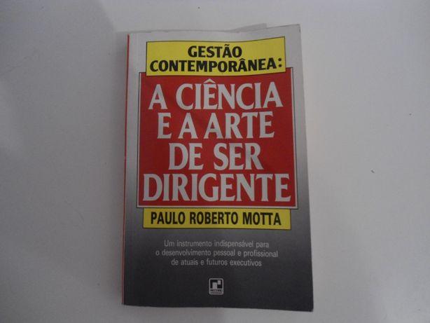 Gestão contemporânea:A Ciência e a Arte de ser Dirigente (1991)