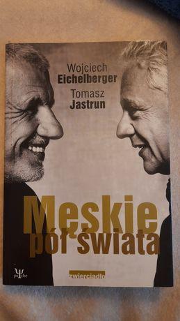 Męskie pół świata Eichelberger Jastrun