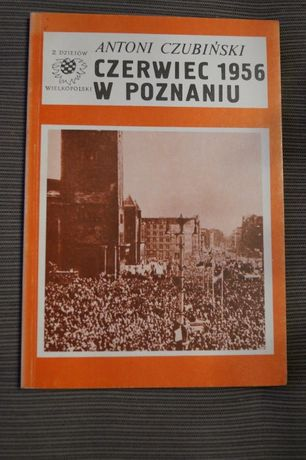 Czerwiec 1956 w Poznaniu Antoni Czubiński