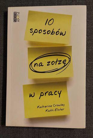 Książka 10 sposobów na zołzę w pracy, Katherine Crowley,Kathi Elster