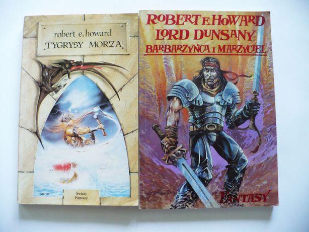 Robert E. Howard x 2, Tygrysy morza, Barbarzyńca i marzyciel, bdb