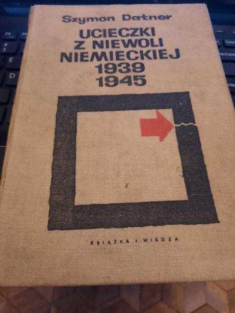 Ucieczki z Niewoli Niemieckiej 1939/ 1945 Datner II wojna światowa