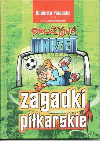 Zagadki piłkarskie. Drużyna marzeń Wioletta Piasecka Niko